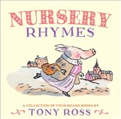 Nursery Rhymes : A Collection of Four Board Books - Ross, Tony
