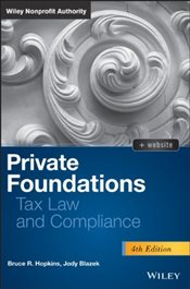 Private Foundations: Tax Law and Compliance (Wiley Nonprofit Authority) - Hopkins, Bruce R.