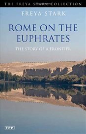 Rome on the Euphrates: The Story of a Frontier (Freya Stark Collection) - Stark, Freya