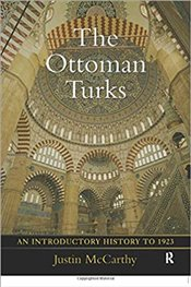 Ottoman Turks : Introductory History to 1923 - McCarthy, Justin