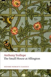 Small House at Allington  - Trollope, Anthony