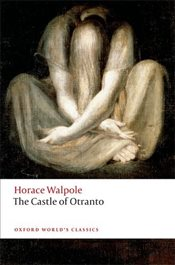 Castle of Otranto : A Gothic Story - Walpole, Horace