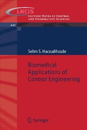 Biomedical Applications of Control Engineering (Lecture Notes in Control and Information Sciences) - Hacısalihzade, Selim