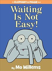 Waiting Is Not Easy - Willems, Mo