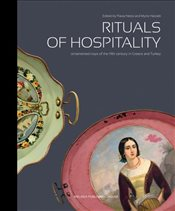 Rituals of Hospitality : Ornamented Trays of the 19th Century in Greece and Turkey - Pamuk, Orhan