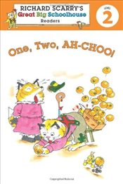 Richard Scarrys Readers : One, Two, AH-CHOO! (Richard Scarrys Great Big Schoolhouse Readers - Leve - Farber, Erica