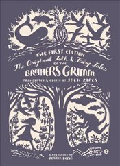 Original Folk and Fairy Tales of the Brothers Grimm : The Complete First Edition - Grimm, Jacob