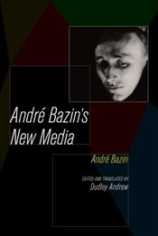 Andre Bazins New Media - Bazin, Andre