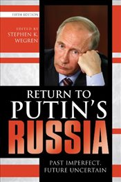 Return to Putins Russia 5e : Past Imperfect, Future Uncertain - Wegren, Stephen K.