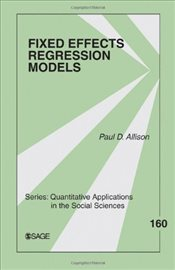 Fixed Effects Regression Models - Allison, Paul D.