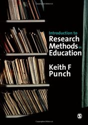 Introduction to Research Methods in Education - Punch, Keith F.