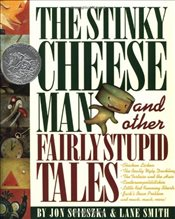 Stinky Cheese Man and Other Fairly Stupid Tales  - Scieszka, Jon