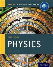 IB Physics Course Book 2014 edition: Oxford IB Diploma Programme (International Baccalaureate) - Bowen-Jones, Michael