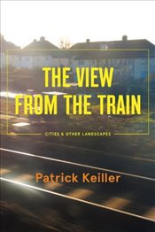 View from the Train - Keiller, Patrick