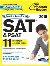 11 Practice Tests for the Sat and PSAT: 2015 Edition - Princeton Review