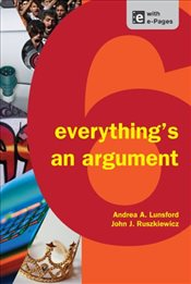 Everythings an Argument - Lunsford, Andrea A.