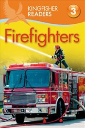 Kingfisher Readers : Firefighters : Level 3 - Oxlade, Chris