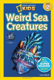 National Geographic Readers : Weird Sea Creatures - Marsh, Laura