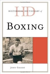 Historical Dictionary of Boxing  - Grasso, John
