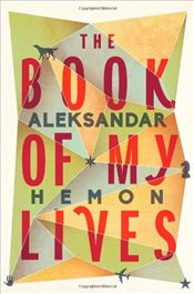 Book of My Lives - Hemon, Aleksandar