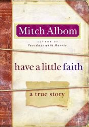 Have a Little Faith - Albom, Mitch