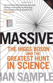 Massive : Higgs Boson and the Greatest Hunt in Science - Sample, Ian
