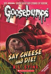 Say Cheese and Die! (Goosebumps) - Stine, R. L.