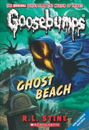Ghost Beach (Goosebumps Classics (Reissues/Quality)) - Stine, R. L.