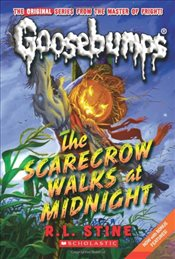 Goosebumps: The Scarecrow Walks at Midnight (Goosebumps Classics (Reissues/Quality)) - Stine, R. L.