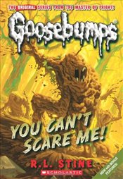 You Cant Scare Me! (Goosebumps Classics (Reissues/Quality)) - Stine, R. L.