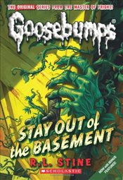 Goosebumps: Stay Out of the Basement (Goosebumps Classics (Reissues/Quality)) - Stine, R. L.