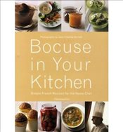 Bocuse in Your Kitchen Simple French Recipes for the Home Chef - Vaillant, Jean-Charles