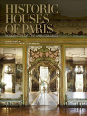 Historic Houses of Paris : Residences of the Ambassadors - Stella, Alain