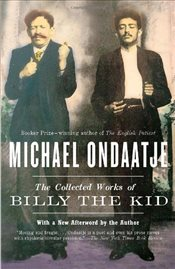 Collected Works of Billy the Kid - Ondaatje, Michael