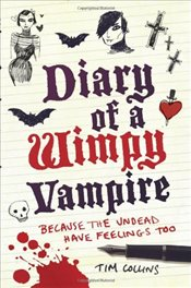 Diary of a Wimpy Vampire : The Undead Have Feelings Too - Collins, Tim