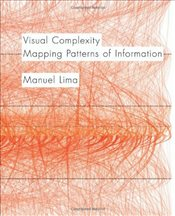 Visual Complexity : Mapping Patterns of Information - Lima, Manuel