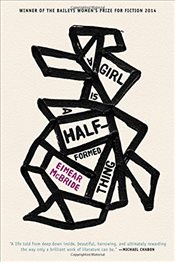 Girl Is a Half-Formed Thing - McBride, Eimear