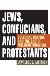 Jews, Confucians, and Protestants - Harrison, Lawrence E.
