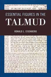 Essential Figures in the Talmud - Eisenberg, Ronald L.