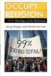 Occupy Religion : Theology of the Multitude  - Rieger, Joerg