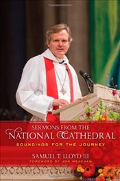 Sermons from the National Cathedral : Soundings for the Journey - Lloyd, Samuel T., III