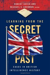 Learning from the Secret Past : Cases in British Intelligence History -
