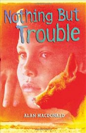 Nothing But Trouble - Macdonald, Alan