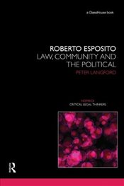 Roberto Esposito : Law, Community and the Political  - Langford, Peter