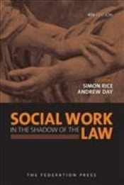 Social Work in the Shadow of the Law - Rice, Simon