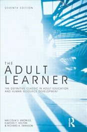 Adult Learner - Knowles, Malcolm S.
