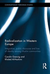 Radicalization in Western Europe: Integration, Public Discourse and Loss of Identity among Muslim Co - Goerzig, Carolin
