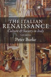 Italian Renaissance 3e : Culture and Society in Italy - Burke, Peter