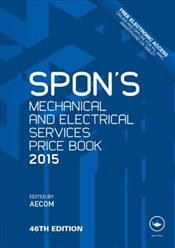 Spons Mechanical and Electrical Services Price Book 2015  -