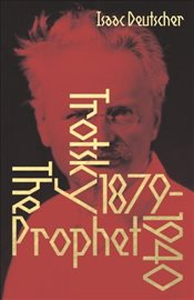 Prophet : Life of Leon Trotsky - Deutscher, Isaac